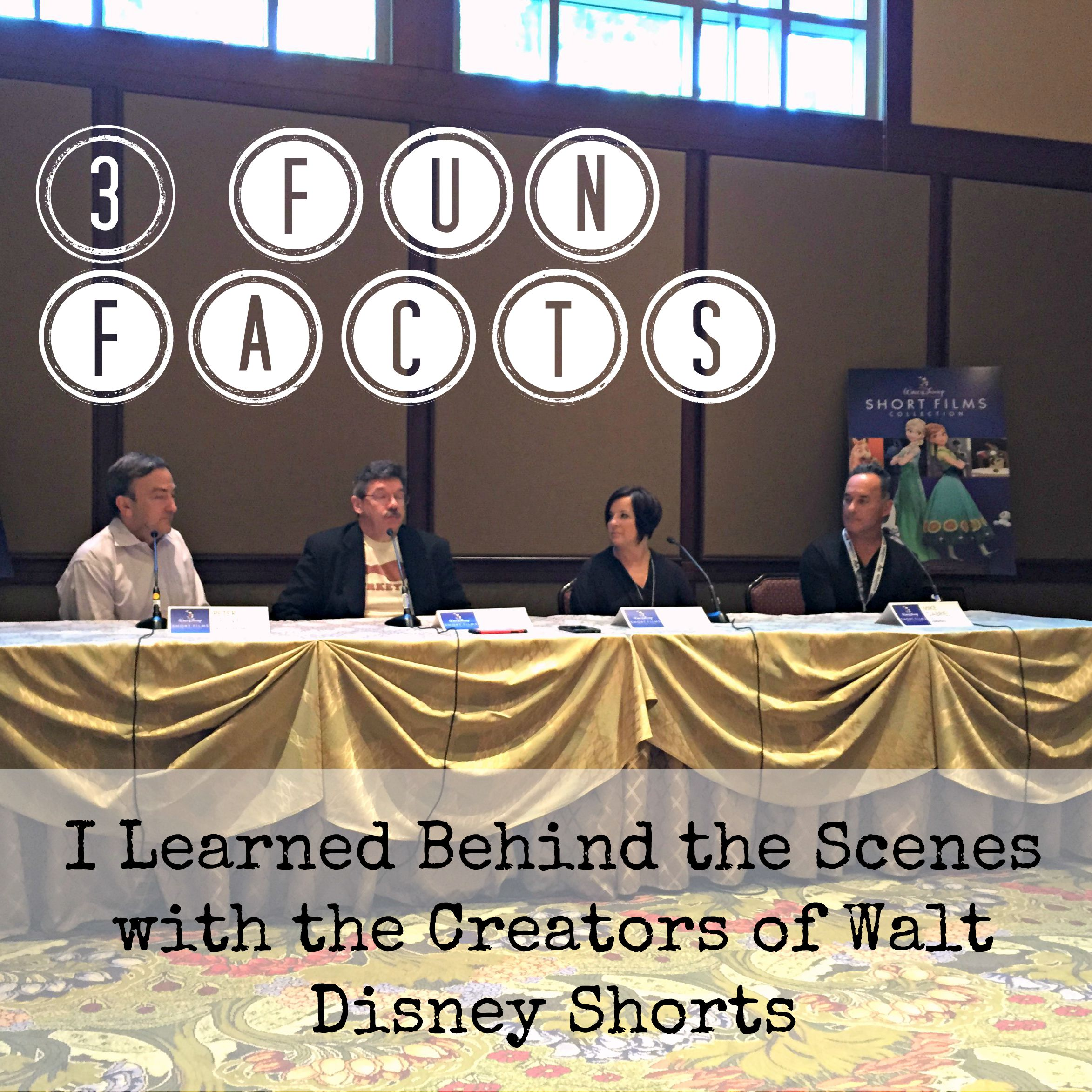 3 Fun Facts I Learned Behind the Scenes with the Creators of Walt Disney Shorts