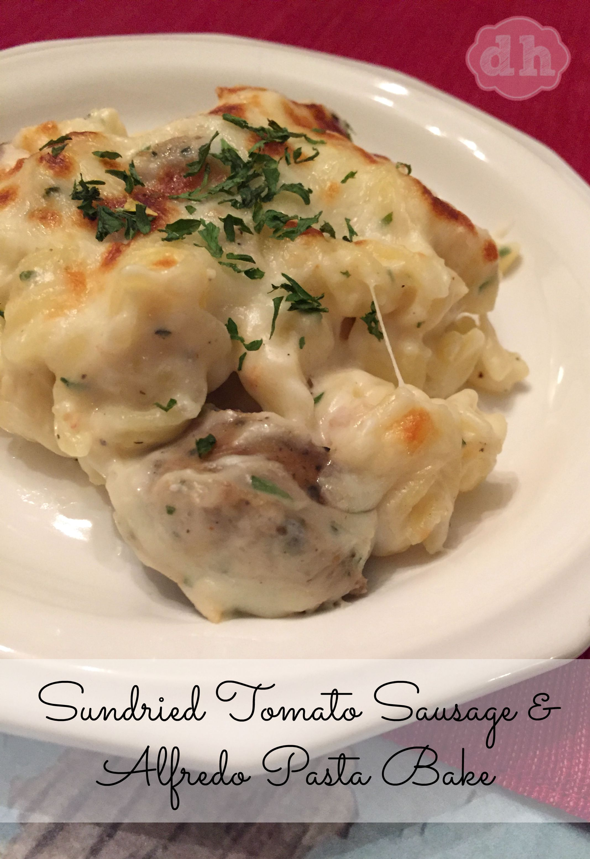 Sundried Tomato Sausage & Alfredo Pasta Bake