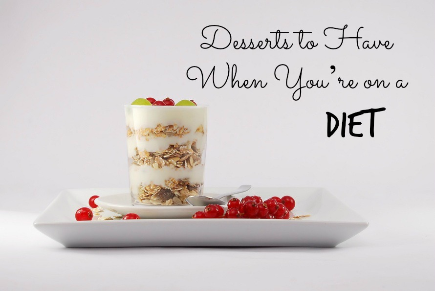 Desserts to Have When You're on a Diet