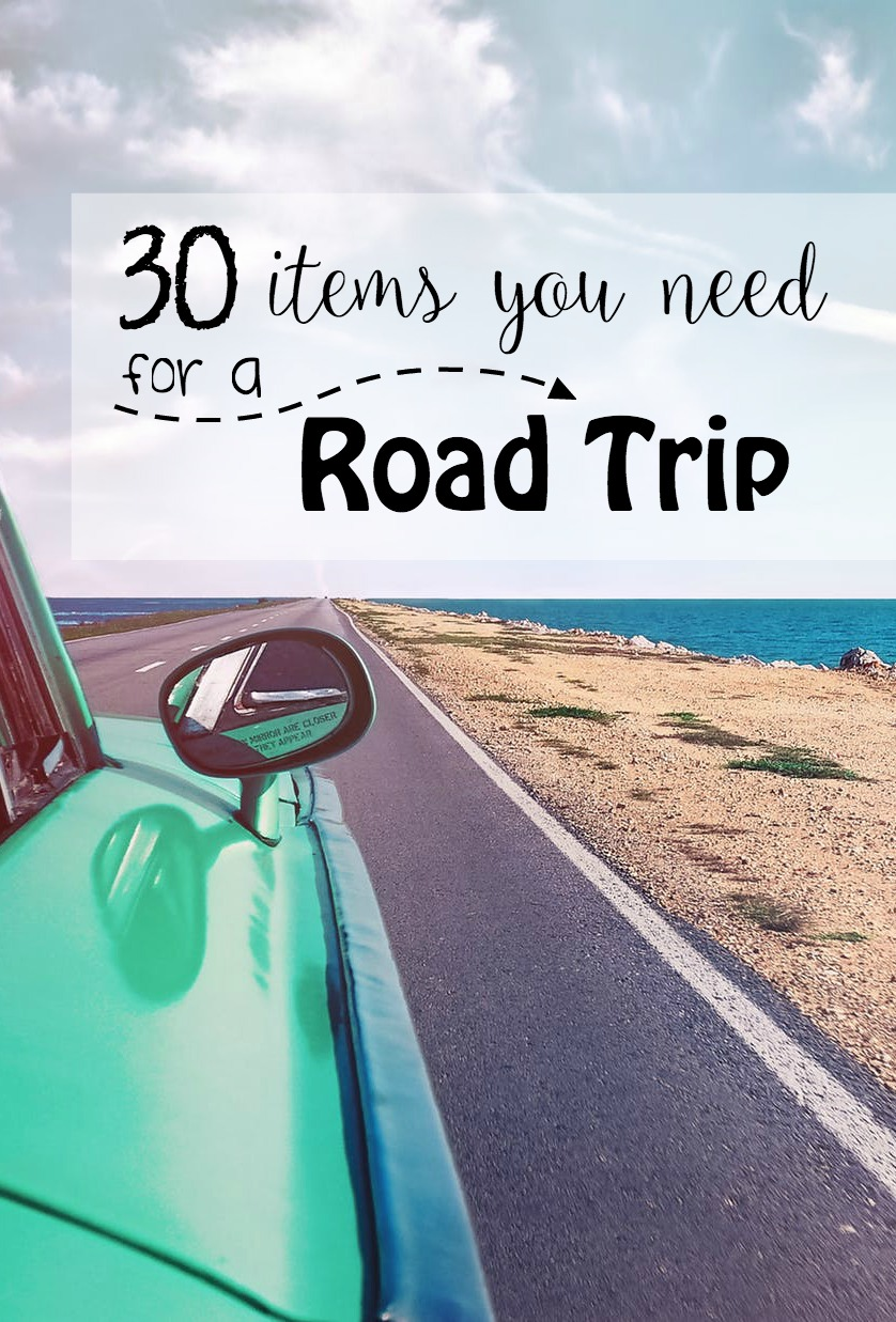 30 Items you Need on a Road Trip – Plus FREE Printable
